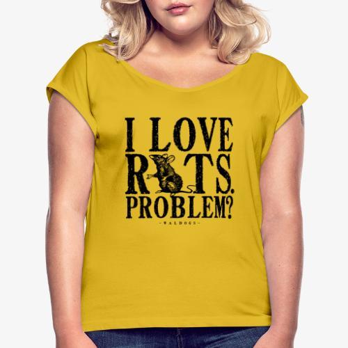 Rats Problem 7 - Naisten T-paita, jossa rullatut hihat