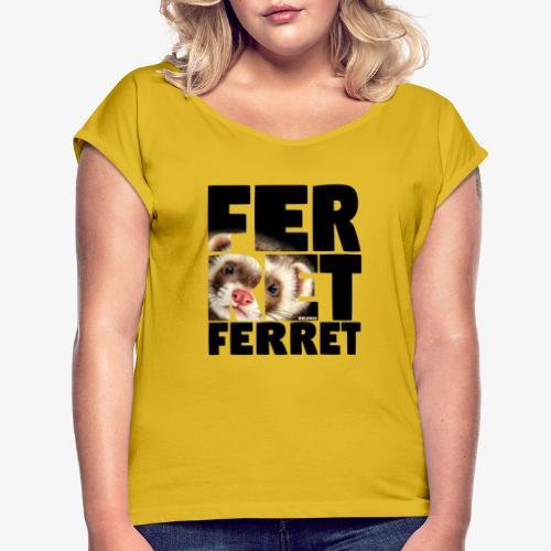 NASSU Ferret B - Naisten T-paita, jossa rullatut hihat