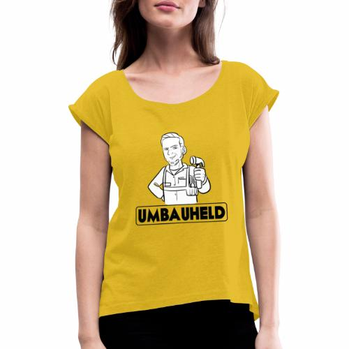 Man - Frauen T-Shirt mit gerollten Ärmeln