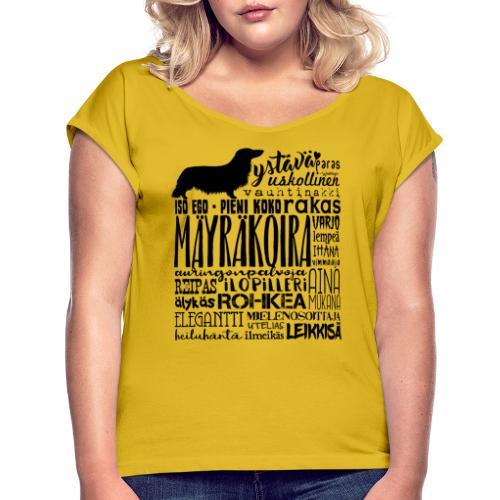 Mäyräkoira PK Sanat - Naisten T-paita, jossa rullatut hihat
