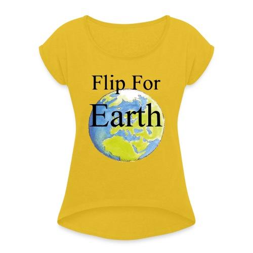 Flip For Earth T-shirt - T-shirt med upprullade ärmar dam