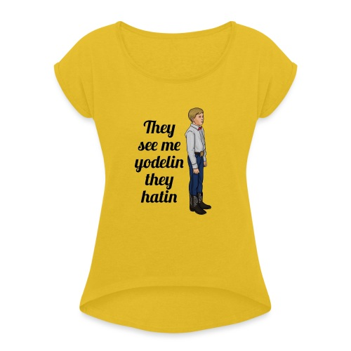 Tenn1sTv Yodelin Kid - Women's T-Shirt with rolled up sleeves