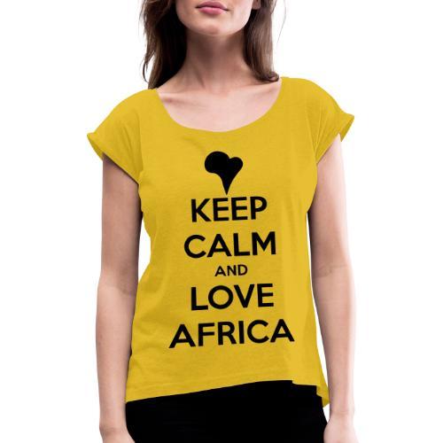 keep calm noir - T-shirt à manches retroussées Femme