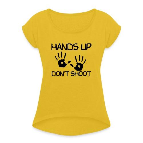 Hands Up Don't Shoot (Black Lives Matter) - Vrouwen T-shirt met opgerolde mouwen