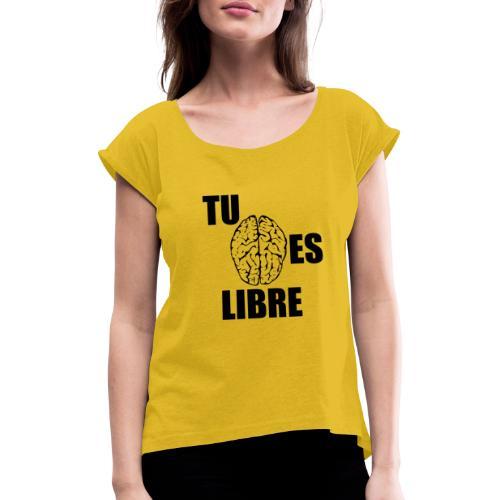 Mente libre - Camiseta con manga enrollada mujer