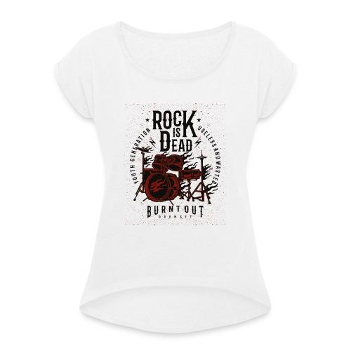 Rock Is Dead - Vrouwen T-shirt met opgerolde mouwen