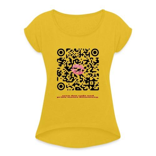 Stimmungsbarometer - Frauen T-Shirt mit gerollten Ärmeln