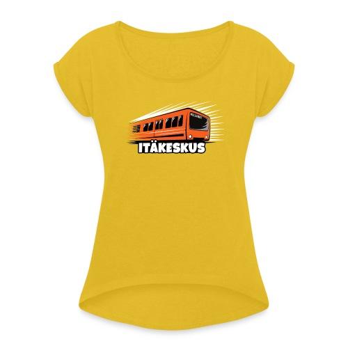 METRO ITÄKESKUS, T-Shirts +150 Products Webshop - Naisten T-paita, jossa rullatut hihat