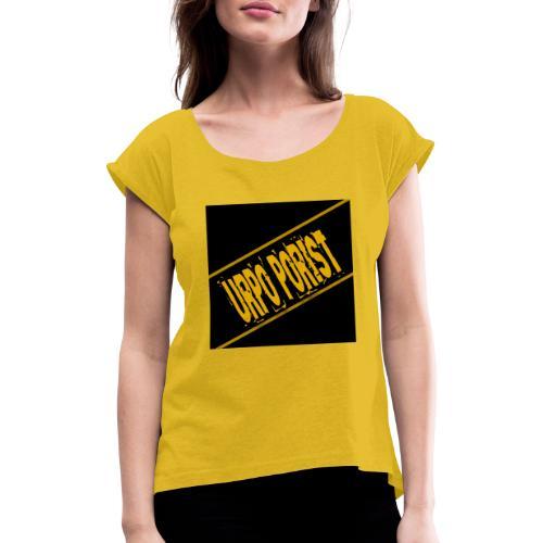 Urpo Porist - Naisten T-paita, jossa rullatut hihat