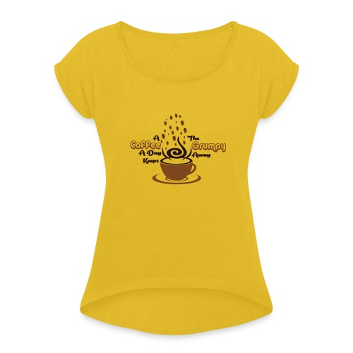 Coffee A Day - Women's T-Shirt with rolled up sleeves