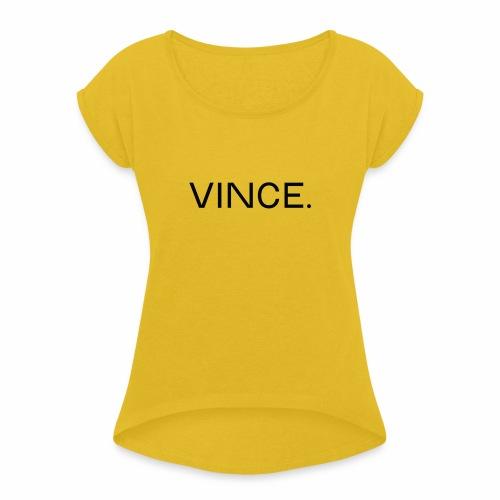 02 VinceFashion - Vrouwen T-shirt met opgerolde mouwen