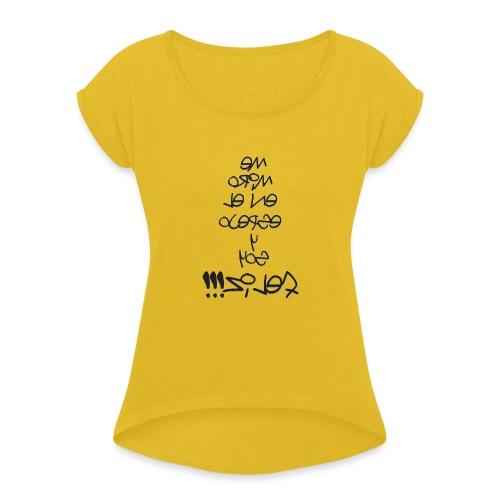 Para el Espejo:ME MIRO Y SOY FELIZ - Camiseta con manga enrollada mujer