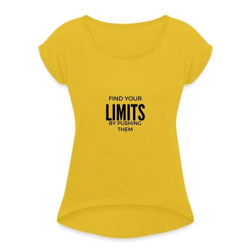 findyourlimit final - Frauen T-Shirt mit gerollten Ärmeln