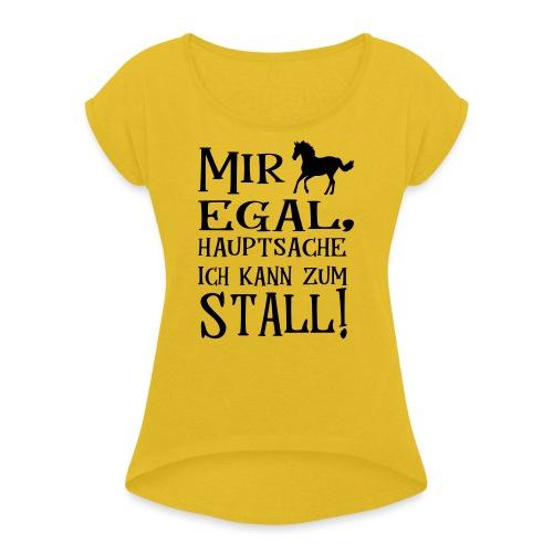 Pferde Stall Reiten Mädchen Geschenk Spruch - Frauen T-Shirt mit gerollten Ärmeln