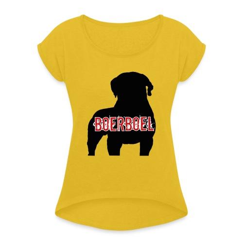South African Boerboel - Frauen T-Shirt mit gerollten Ärmeln