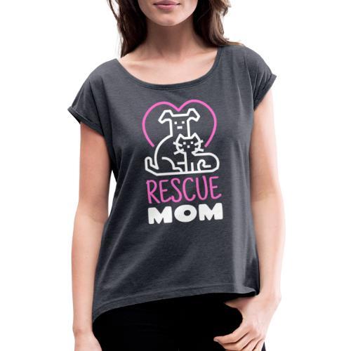 Rescue Mom - Naisten T-paita, jossa rullatut hihat