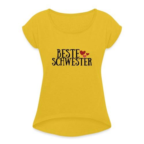 Beste Schwester Geschenk - Frauen T-Shirt mit gerollten Ärmeln