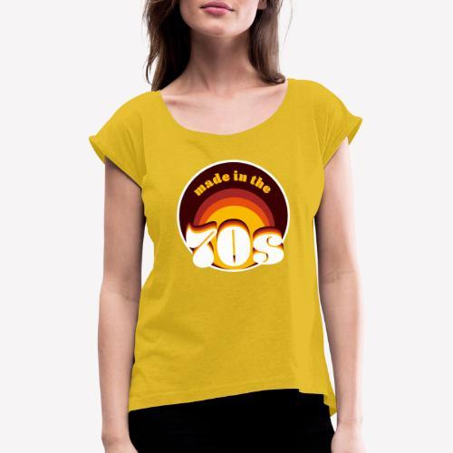 Made in the 70s - Frauen T-Shirt mit gerollten Ärmeln