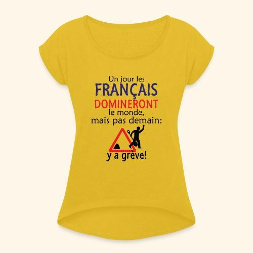 domination française - T-shirt à manches retroussées Femme