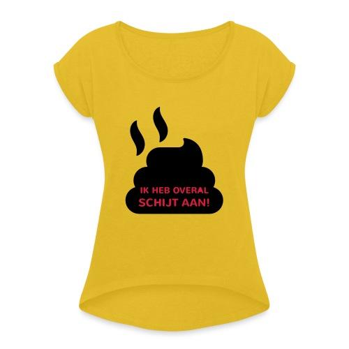 Grappige Rompertjes: Ik heb overal schijt aan - Vrouwen T-shirt met opgerolde mouwen
