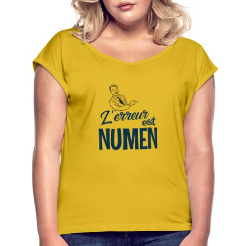 L erreur est Numen - T-shirt à manches retroussées Femme