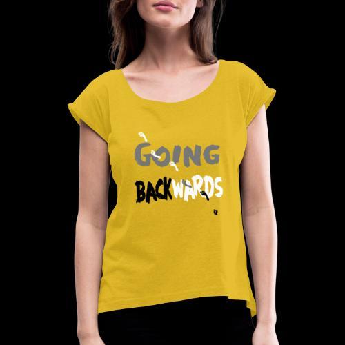 goin'backwards - Frauen T-Shirt mit gerollten Ärmeln