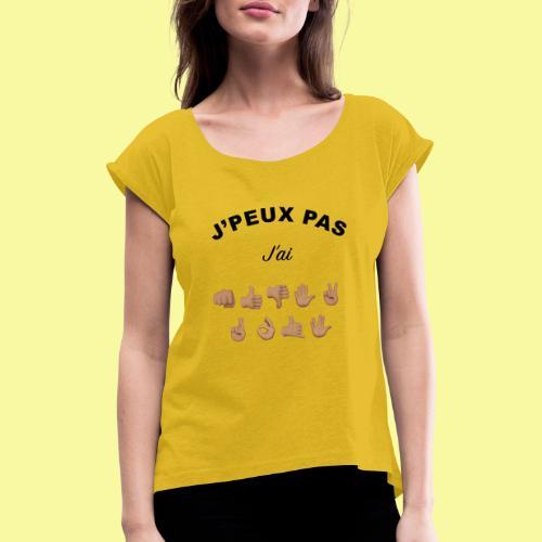 J'PEUX PAS - T-shirt à manches retroussées Femme