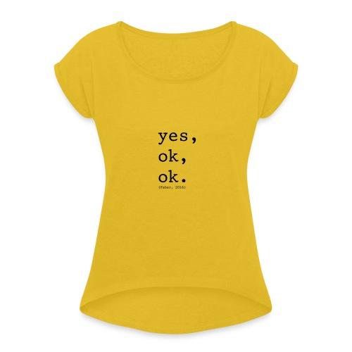 Quote Faber - Vrouwen T-shirt met opgerolde mouwen