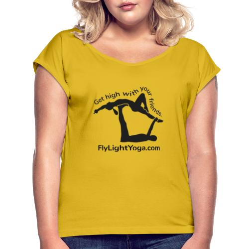 AcroYoga: Get high with your friends - Women's T-Shirt with rolled up sleeves