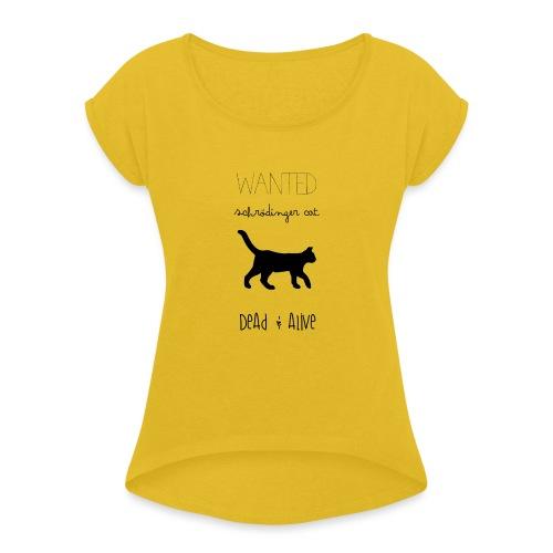 Schrödinger cat - Camiseta con manga enrollada mujer