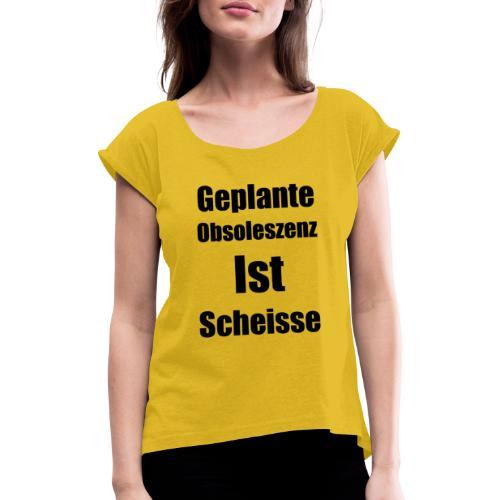 Obsoleszenz Schwarz Weiss - Frauen T-Shirt mit gerollten Ärmeln