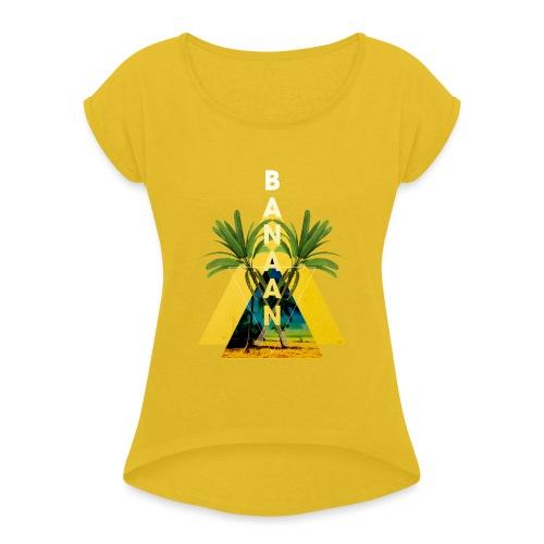 BANAAN 04 - Vrouwen T-shirt met opgerolde mouwen