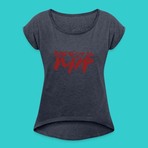 MeestalMip Shirt - Kids & Babies - Vrouwen T-shirt met opgerolde mouwen