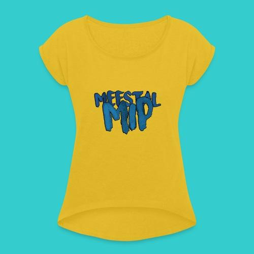 MeestalMip Sweater - Kids & Babies - Vrouwen T-shirt met opgerolde mouwen
