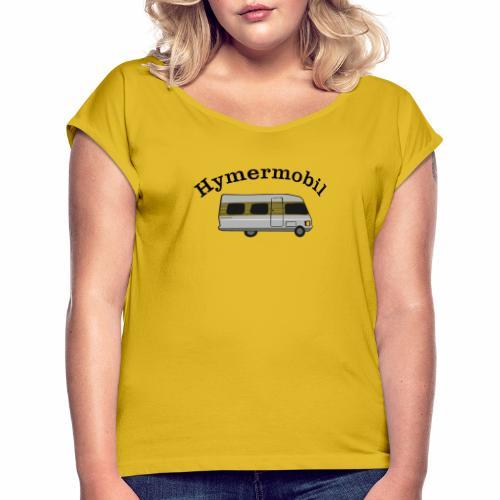 Hymermobil - Frauen T-Shirt mit gerollten Ärmeln