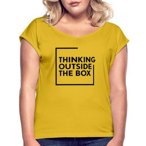 Thinking outside the box - Frauen T-Shirt mit gerollten Ärmeln
