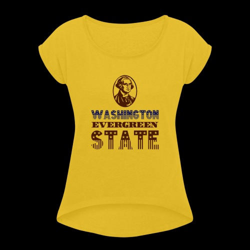 WASHINGTON EVERGREEN STATE - Women's T-Shirt with rolled up sleeves