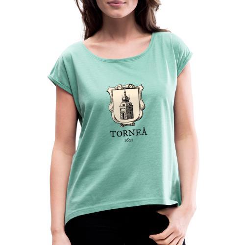Torneå 1621 - Naisten T-paita, jossa rullatut hihat