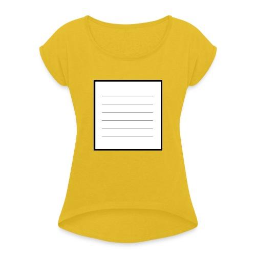 tell me what you think - Frauen T-Shirt mit gerollten Ärmeln