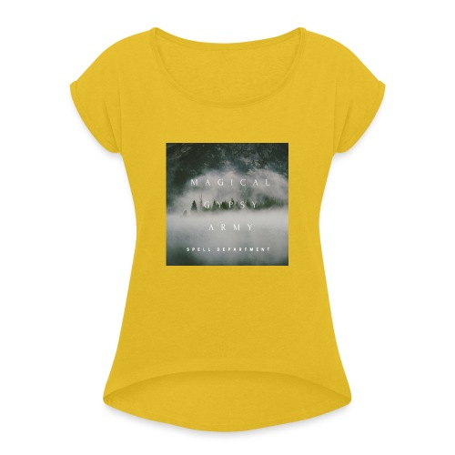 MAGICAL GYPSY ARMY SPELL - Women's T-Shirt with rolled up sleeves