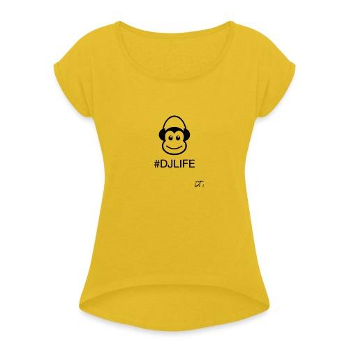 #DJLIFE - Vrouwen T-shirt met opgerolde mouwen