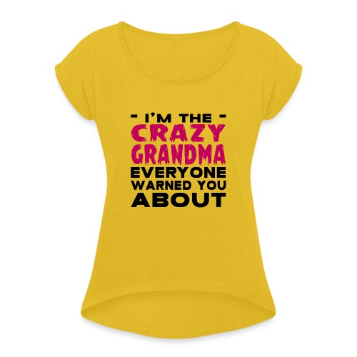 Crazy Grandma - Women's T-Shirt with rolled up sleeves