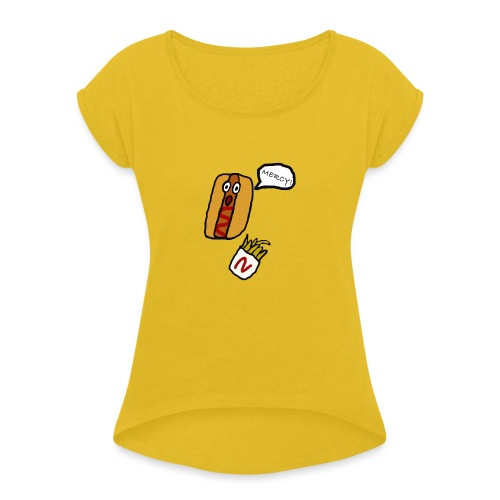 HOTDOG MERCY - Women's T-Shirt with rolled up sleeves