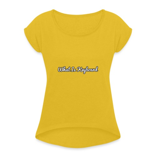what is keyboard top - Women's T-Shirt with rolled up sleeves