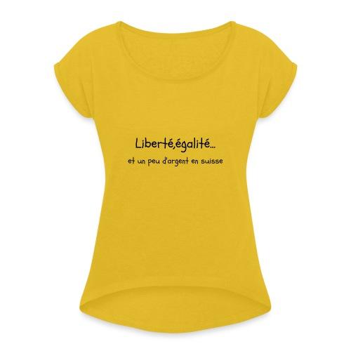 liberté,égalité... - T-shirt à manches retroussées Femme