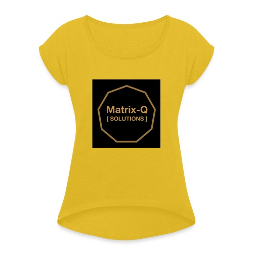 Matrix Q Solutions - Women's T-Shirt with rolled up sleeves