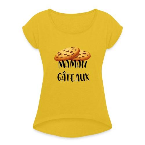 Maman gâteaux - T-shirt à manches retroussées Femme