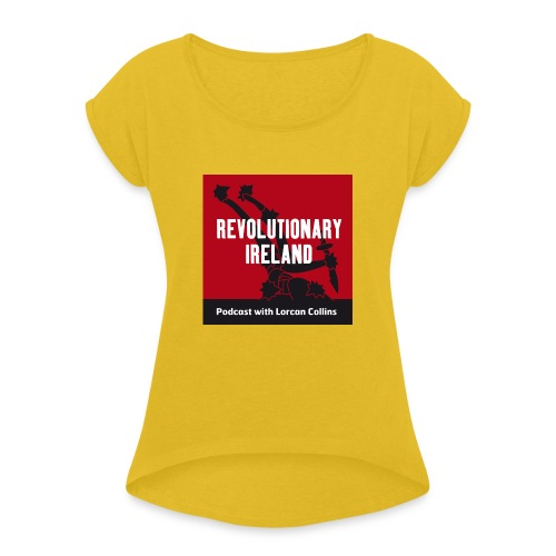 Revolutionary Ireland - Women's T-Shirt with rolled up sleeves