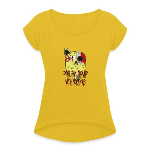 Dont Run Around With Scissors Original - Vrouwen T-shirt met opgerolde mouwen