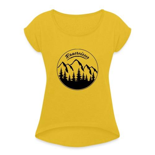 Rausreisser Tasse - Frauen T-Shirt mit gerollten Ärmeln